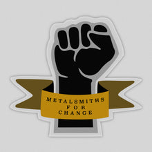 Load image into Gallery viewer, THANK YOU, METALSMITHS!! - Metalsmiths for Change Sticker