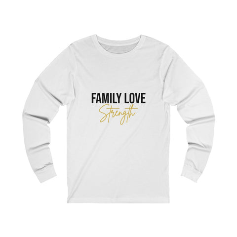 """Family Love Strength"" Long Sleeve"