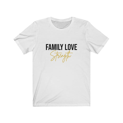 """Family Love Strength"" Tee"