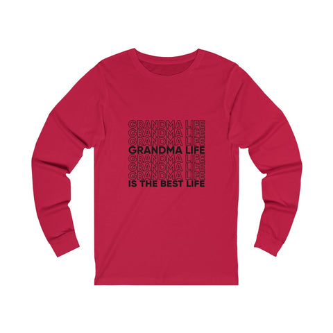 """Grandma Life is The Best Life"" Long Sleeve"