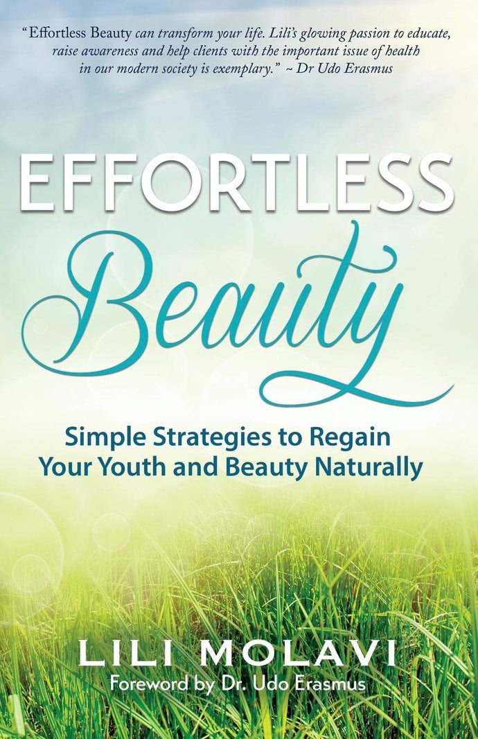 Effortless Beauty: Simple Strategies to Regain Your Youth and Beauty Naturally