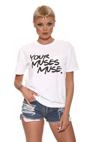 YOUR MUSES MUSE TEE
