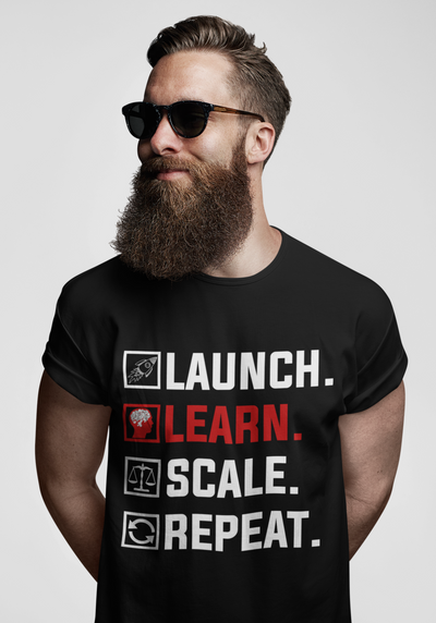 Launch.Learn.Scale.Repeat T-Shirt
