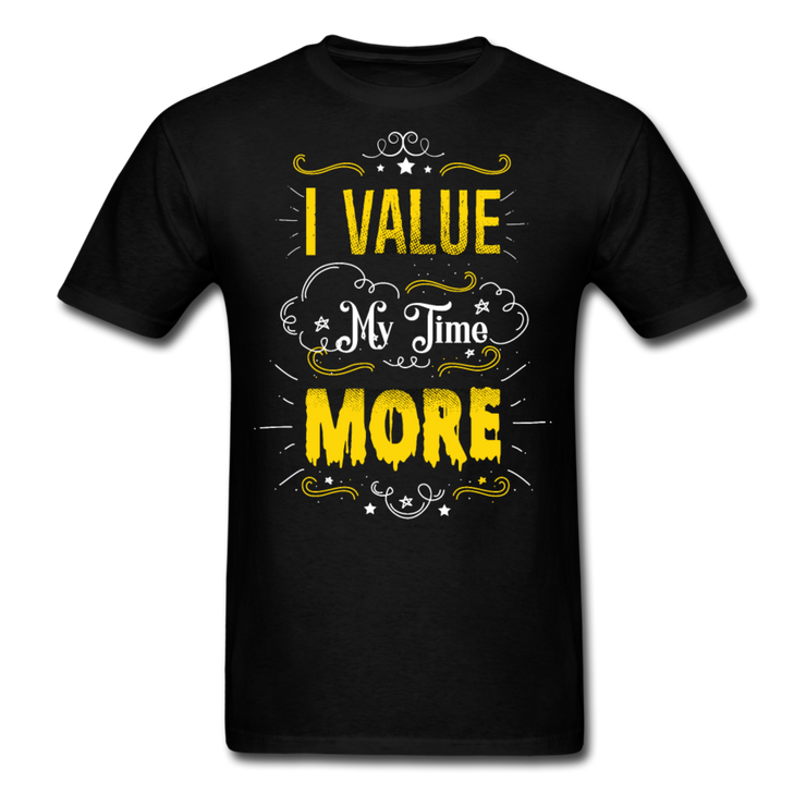 I Value My Time T-Shirt (#2) - black