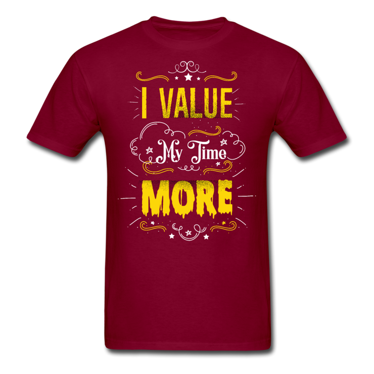 I Value My Time T-Shirt (#2) - burgundy