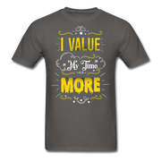 I Value My Time T-Shirt (#2) - charcoal