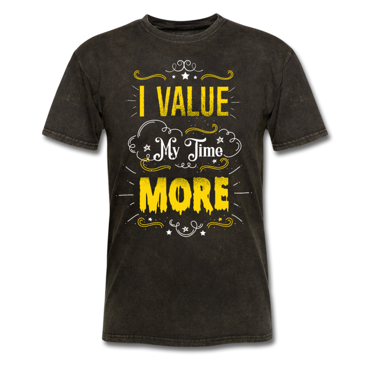I Value My Time T-Shirt (#2) - mineral black