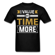 I Value My Time T-Shirt - black