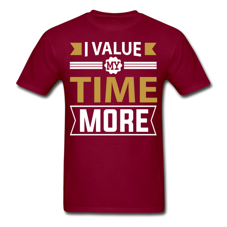 I Value My Time T-Shirt - burgundy