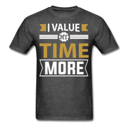 I Value My Time T-Shirt - heather black