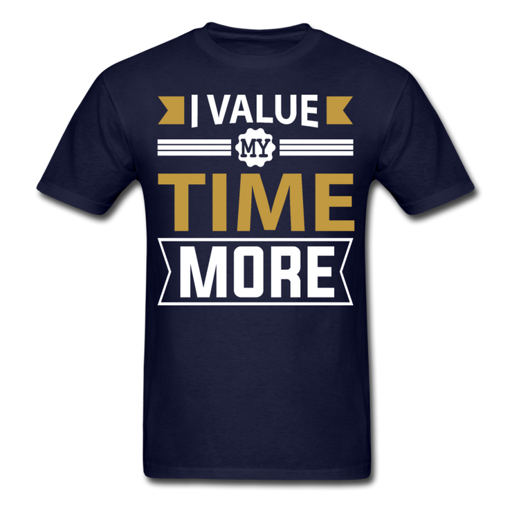 I Value My Time T-Shirt - navy