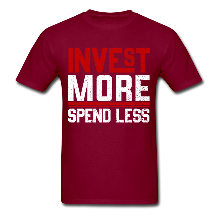 Invest More T-Shirt - burgundy