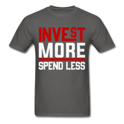 Invest More T-Shirt - charcoal