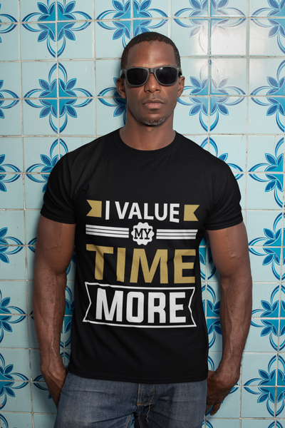 I Value My Time T-Shirt