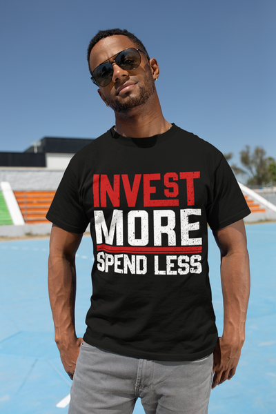 Invest More T-Shirt