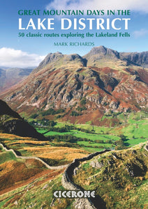 Mark Richards - Great Mountain Days in the Lake District - 50 classic routes exploring the Lakeland Fells