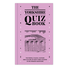 Load image into Gallery viewer, The Yorkshire Quiz Book