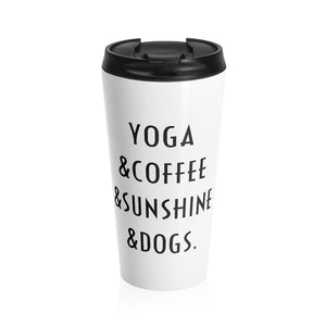 Buy online Premium Quality Yoga Coffee Sunshine and Dogs - Stainless Steel Travel Mug - Dog Mom Treats