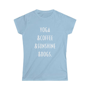 Buy online Premium Quality Yoga Coffee Sunshine and Dogs - Women's Softstyle Tee - Dog Mom Treats