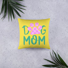 Load image into Gallery viewer, Buy online Premium Quality Dog Mom - Small Paws in Big Paw - Basic Pillow - Gift Idea - #dogmomtreats - Dog Mom Treats