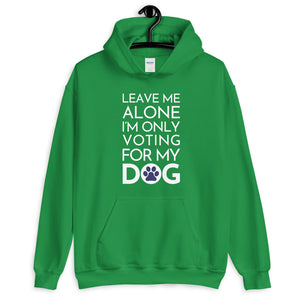 Buy online Premium Quality Leave Me Alone I'm Only Voting For My Dog - Blue Paw - Unisex Hoodie - Dog Mom Treats