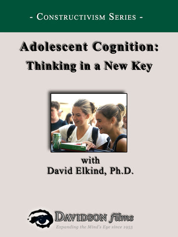 Adolescent Cognition: Thinking in a New Key With David Elkind, Ph.D.