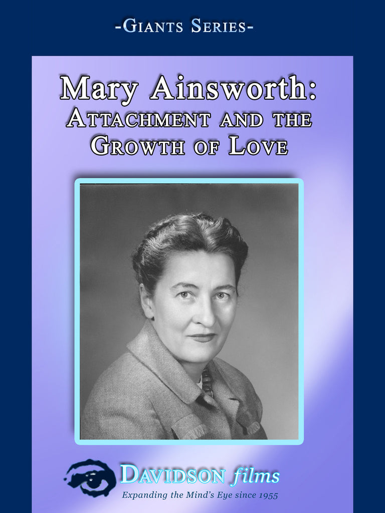 Mary Ainsworth: Attachment and the Growth of Love With Robert Marvin, Ph.D.