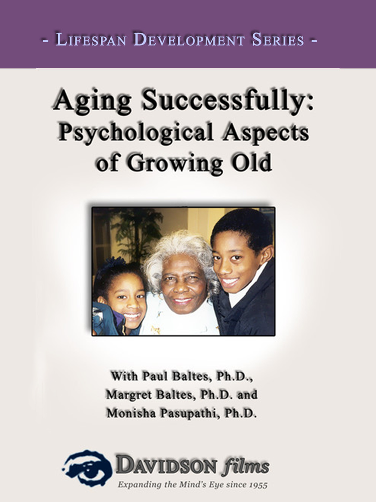 Aging Successfully: The Psychological Aspects of Growing Old With Ph.D.s Paul and Margret Baltes
