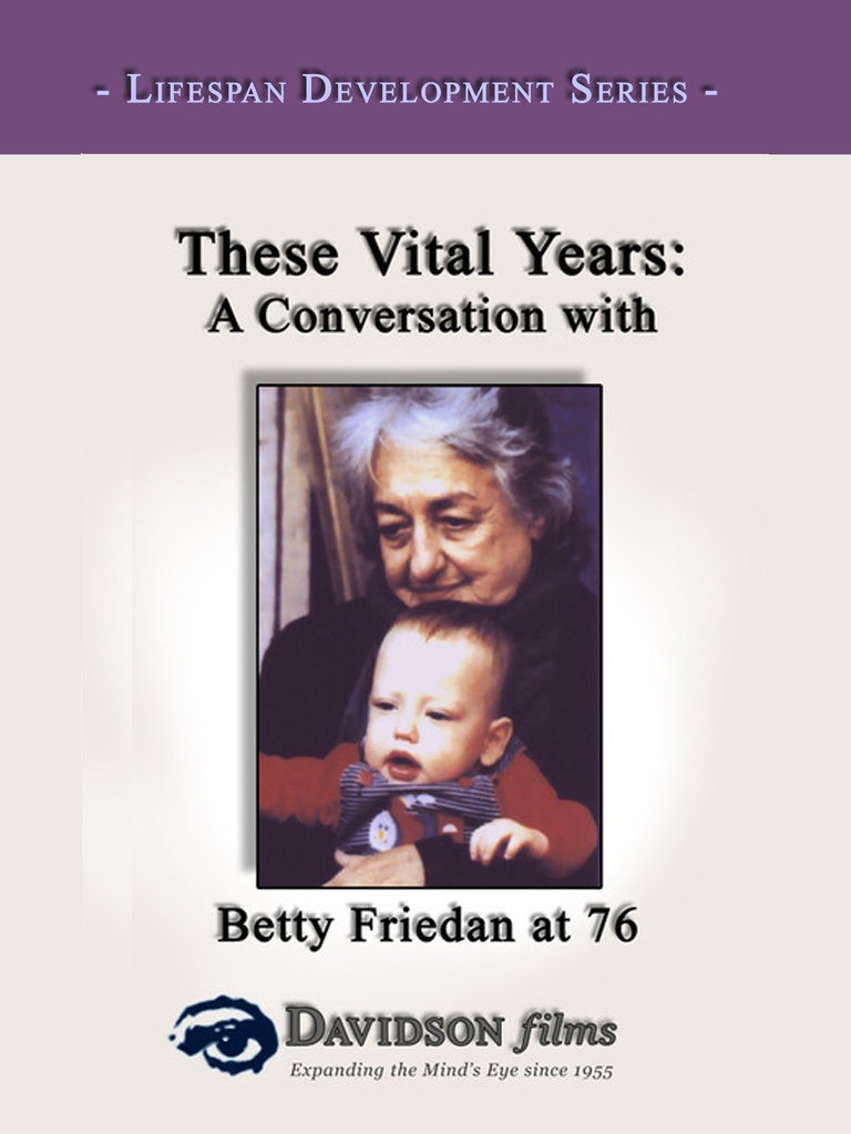 These Vital Years: A Conversation with Betty Friedan at 76