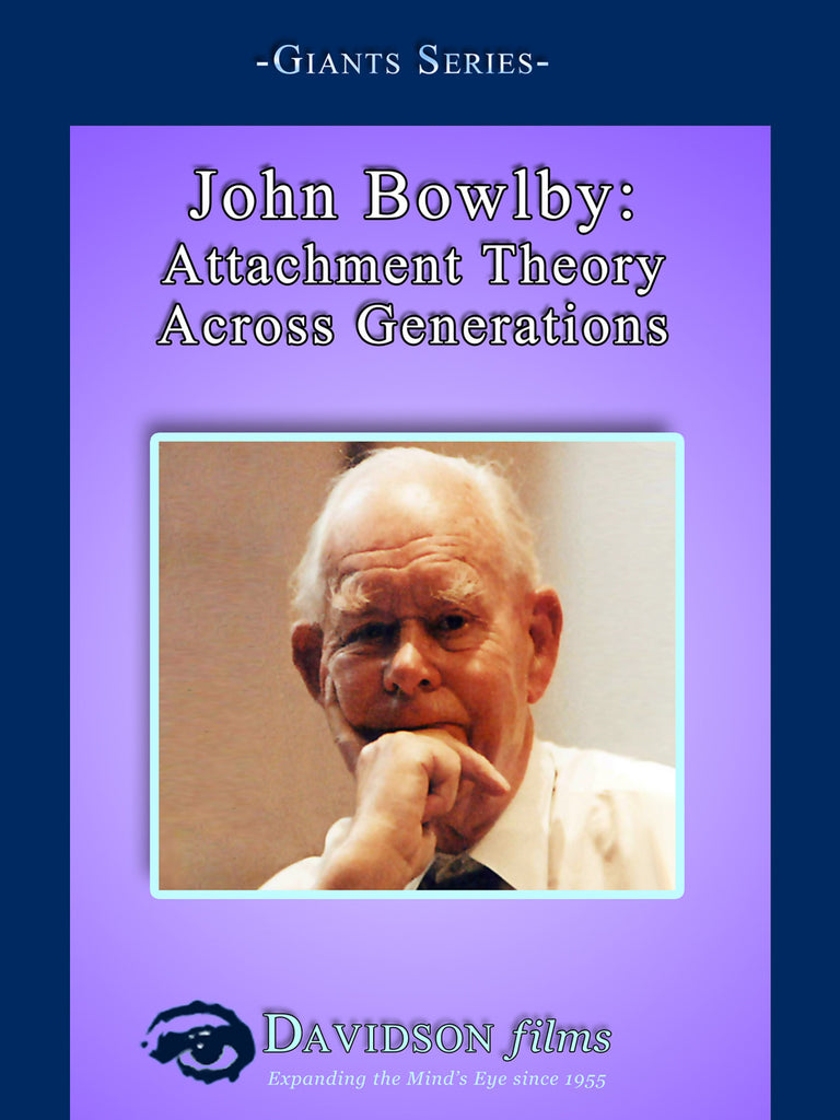 John Bowlby: Attachment Theory Across Generations With Howard Steele, Ph.D.