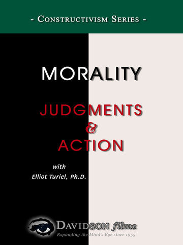 Morality: Judgments and Action With Elliot Turiel, Ph.D.