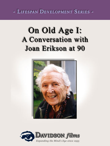 On Old Age I: A Conversation with Joan Erikson at 90