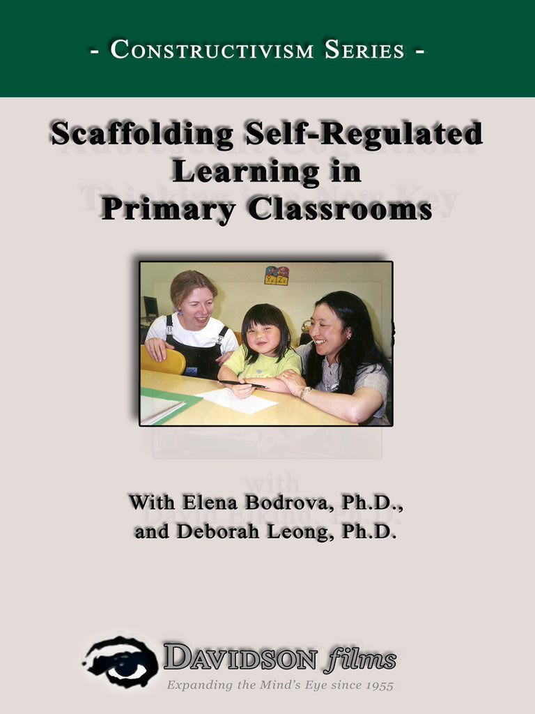 Scaffolding Self-Regulated Learning in Primary Classrooms With Ph.D.s Elena Bodrova and Deoborah Leong