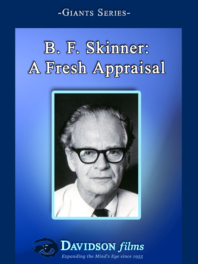 B. F. Skinner: A Fresh Appraisal With Murray Sidman, Ph.D.