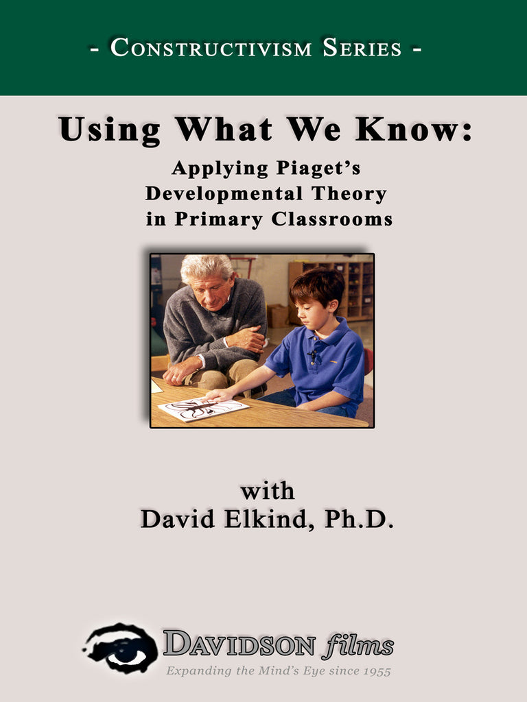 Using What We Know: Applying Piaget's Developmental Theory With David Elkind, Ph.D.