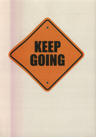 Encouragement Card - Keep Going Sign