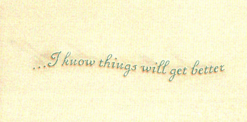 Have Faith.. things will get better Greeting Card
