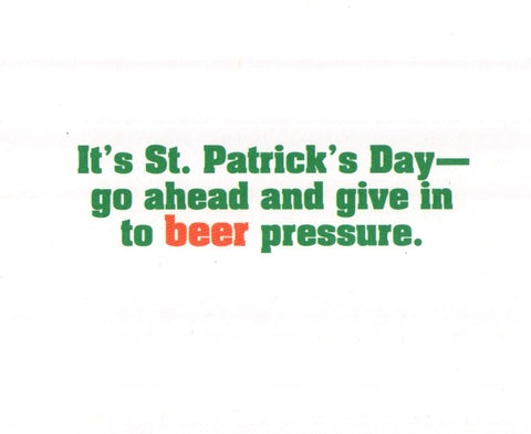 We're not going to drink ourselves! St.Patrick's Day Greeting Card