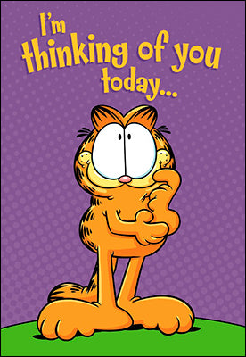 Garfield - I'm Thinking of you today...