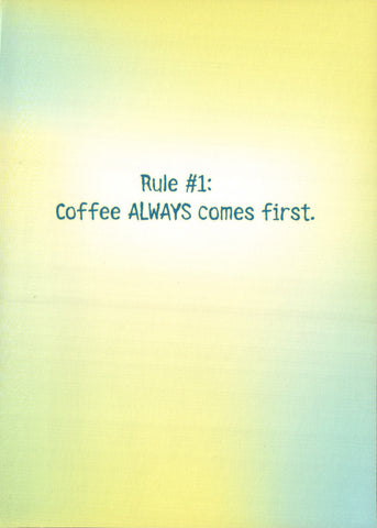 Novelty Card - Coffee Comes FIrst