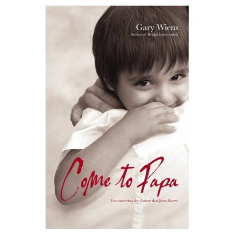 Come to Papa – Gary Wiens