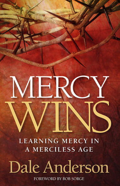 Mercy Wins by Dale Anderson