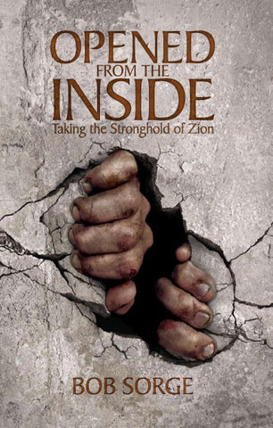Opened from the Inside: Taking the Stronghold of Zion (eBook)