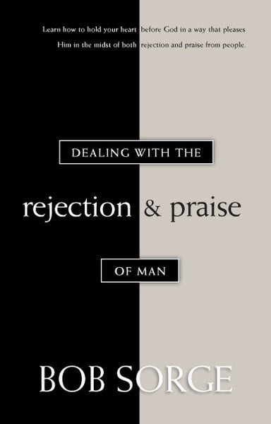 Dealing With the Rejection and Praise of Man (eBook)