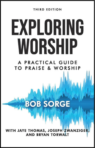 //Just Released!// Exploring Worship THIRD EDITION
