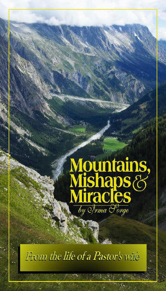Mountains, Mishaps, & Miracles: A Sorge Family History (eBook)