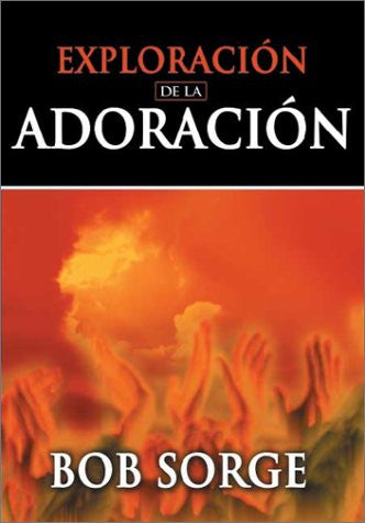 Exploración de la Adoración (Spanish translation)