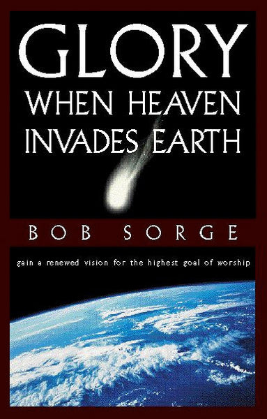 Glory: When Heaven Invades Earth (eBook)