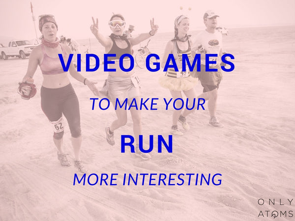 4 Video Games That Can Make Your Run More Interesting