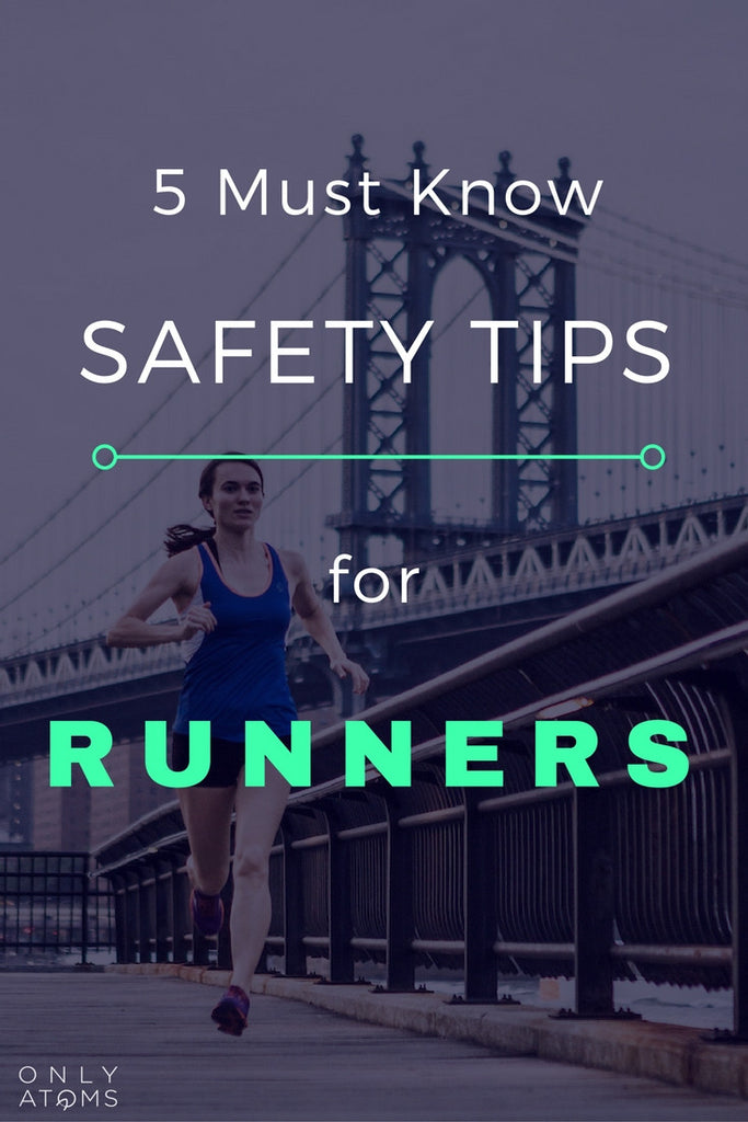 5 Must Know Safety Tips for Runners on their Run